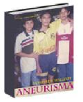 Portada del libro Aneurisma, la vida de Willians conel autor y dos amigos vestidos fe jugadoeres de fútbol