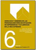Portada del libro: Derechos y deberes de las personas mayores en situación de dependencia y su ejercicio en la vida cotidiana